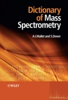 Dictionary of Mass Spectrometry av Anthony Mallet og Steve Down (Heftet)