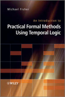 An Introduction to Practical Formal Methods Using Temporal Logic av Michael Fisher (Innbundet)