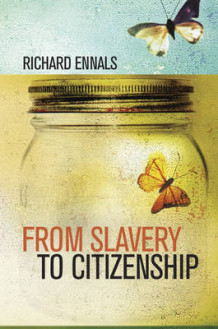 From Slavery to Citizenship av Professor Richard Ennals (Innbundet)