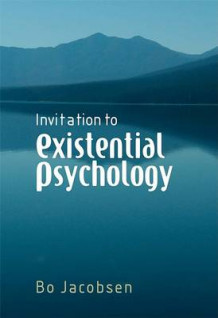 Invitation to Existential Psychology av Bo H. Jacobsen (Innbundet)