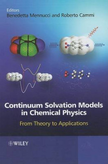 Continuum Solvation Models in Chemical Physics (Innbundet)