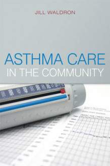 Asthma Care in the Community av Jill Waldron og Deirdre Denn (Heftet)