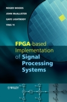 FPGA-based Implementation of Signal Processing Systems av Roger Woods, John McAllister, Ying Ye, Richard Turner og Gaye Lightbody (Innbundet)