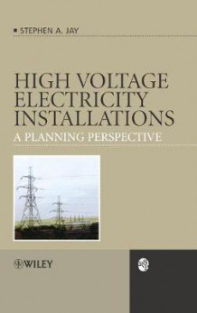 High Voltage Electricity Installations av Stephen Andrew Jay (Innbundet)