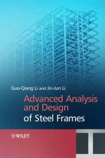 Advanced Analysis and Design of Steel Frames av Gouqiang Li og Jin Jin Li (Innbundet)