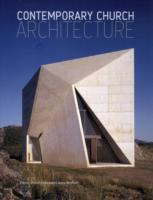 Contemporary Church Architecture av Edwin Heathcote og Laura Moffatt (Innbundet)