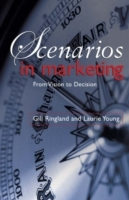 Scenarios in Marketing av Gill G. Ringland, Laurie Young, Andrew Curry, David Young, Tim Westall, Merlin Stone, David Haigh, Graham Clark, Don Scultz og Crawford Hollingworth (Innbundet)