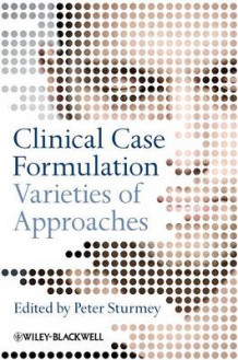 Clinical Case Formulation - Varieties of Approaches (Innbundet)
