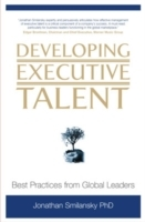 Developing Executive Talent av Jonathan Smilansky (Innbundet)