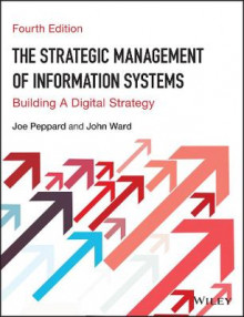 The Strategic Management of Information Systems av John L. Ward og Joe Peppard (Heftet)