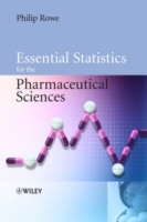 Essential Statistics for the Pharmaceutical Sciences av Philip Rowe (Heftet)