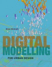 Digital Modelling for Urban Design av Brian McGrath (Innbundet)