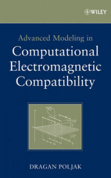 Advanced Modeling in Computational Electromagnetic Compatibility av Dragan Poljak (Innbundet)