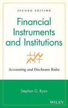 Financial Instruments and Institutions av Stephen G. Ryan (Innbundet)