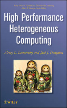 High Performance Heterogeneous Computing av Jack Dongarra og Alexey L. Lastovetsky (Innbundet)