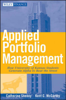 Applied Portfolio Management av Catherine Shenoy og Kent McCarthy (Innbundet)