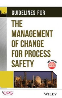 Guidelines for the Management of Change for Process Safety av Center for Chemical Process Safety (CCPS) (Innbundet)