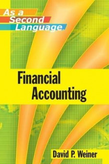 Financial Accounting as a Second Language av David P. Weiner (Heftet)