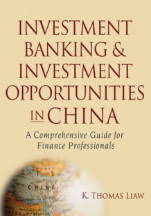 Investment Banking and Investment Opportunities in China av K. Thomas Liaw (Innbundet)