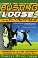 Busting Loose From the Money Game av Robert Scheinfeld (Innbundet)