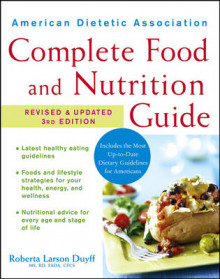 The American Dietetic Association Complete Food and Nutrition Guide av ADA (American Dietetic Association) og Roberta Larson Duyff (Innbundet)
