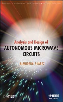 Analysis and Design of Autonomous Microwave Circuits av Almudena Suarez (Innbundet)