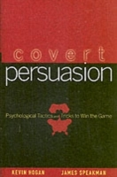 Covert Persuasion av Kevin Hogan og James Speakman (Innbundet)