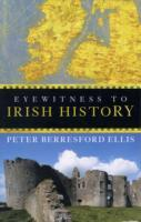 Eyewitness to Irish History av Peter Berresford Ellis (Heftet)