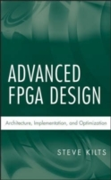 Advanced FPGA Design av Steve Kilts (Innbundet)