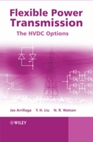 Flexible Power Transmission av Jos Arrillaga, Neville R. Watson og Y.H. Liu (Innbundet)