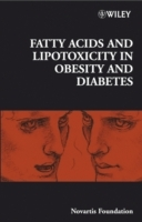 Fatty Acid and Lipotoxicity in Obesity and Diabetes av Novartis Foundation (Innbundet)