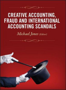 Creative Accounting, Fraud and International Accounting Scandals av Michael J. Jones (Innbundet)