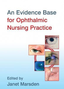 An Evidence Base for Ophthalmic Nursing Practice (Heftet)
