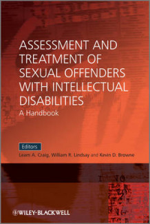 Assessment and Treatment of Sexual Offenders with Intellectual Disabilities (Heftet)