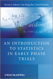 An Introduction to Statistics in Early Phase Trials av Steven A. Julious, Say-Beng Tan og David Machin (Innbundet)