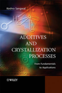 Additives and Crystallization Processes av Keshra Sangwal (Innbundet)