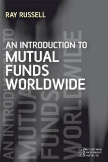 An Introduction to Mutual Funds Worldwide av Ray Russell (Heftet)