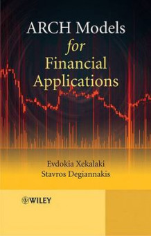 ARCH Models for Financial Applications av Evdokia Xekalaki og Stavros Degiannakis (Innbundet)