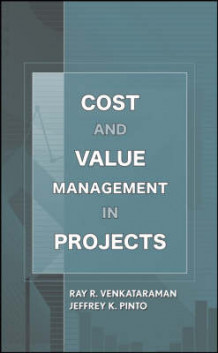 Cost and Value Management av Ray R. Venkataraman og Jeffrey K. Pinto (Innbundet)