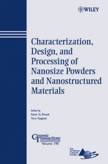 Characterization, Design, and Processing of Nanosize Powders and Nanostructured Materials (Heftet)