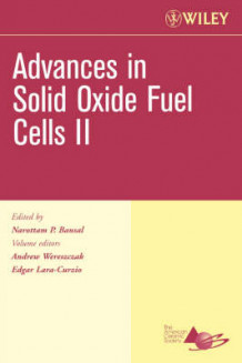 Advances in Solid Oxide Fuel Cells II, Ceramic Engineering and Science Proceedings, Cocoa Beach (Heftet)