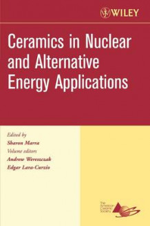 Ceramics in Nuclear and Alternative Energy Applications, Ceramic Engineering and Science Proceedings, Cocoa Beach (Heftet)