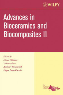 Advances in Bioceramics and Biocomposites II, Ceramic Engineering and Science Proceedings (Heftet)