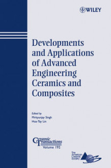 Developments and Applications of Advanced Engineering Ceramics and Composites av Mrityunjay Singh og Hua-Tay Lin (Heftet)