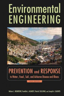 Environmental Engineering: Prevention and Response to Water-, Food-, Soil-, and Air-borne Disease and Illness av Nelson Leonard Nemerow, Franklin J. Agardy og Joseph A. Salvato (Innbundet)