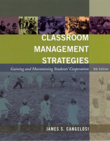 Classroom Management Strategies: Gaining and Maintaining Students' Cooperat av James S. Cangelosi (Heftet)