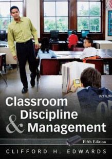 Classroom Discipline and Management av Clifford H. Edwards (Heftet)