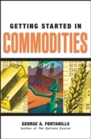 Getting Started in Commodities av George A. Fontanills (Heftet)