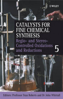 Catalysts for Fine Chemical Synthesis: Regio- and Stereo-controlled Oxidations and Reductions (Innbundet)