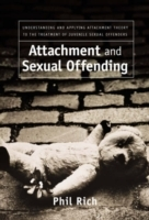 Attachment and Sexual Offending: Understanding and Applying Attachment Theo av Phil Rich (Innbundet)